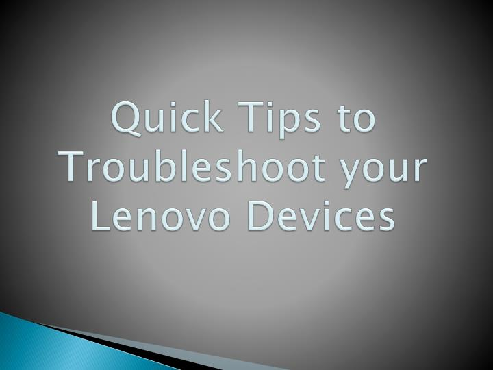 Quick tips to troubleshoot your lenovo devices