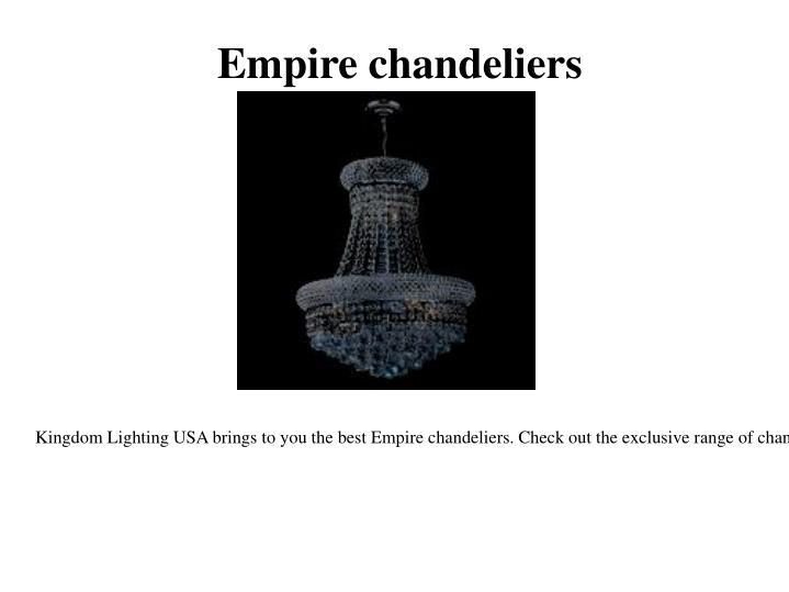 Empire chandeliers