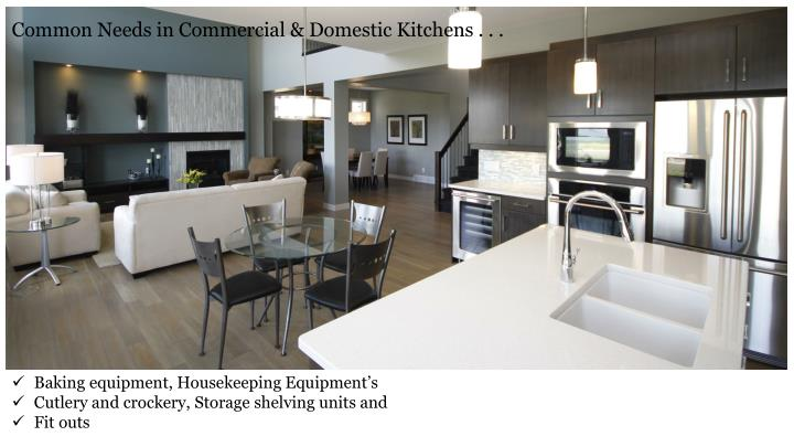 Common Needs in Commercial & Domestic