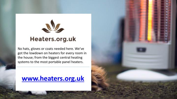 No hats, gloves or coats needed here. We've got the lowdown on heaters for every room in the house; from the biggest central heating systems to the most portable panel heaters.