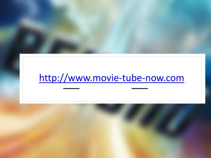 http://www.movie-tube-now.com