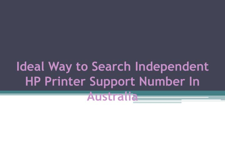 ideal way to search independent hp printer support number in australia