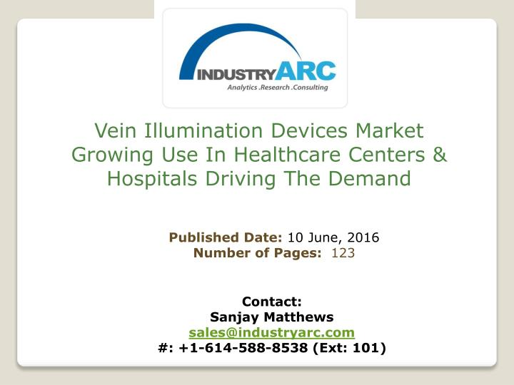 Vein Illumination Devices Market Growing Use In Healthcare Centers & Hospitals Driving The