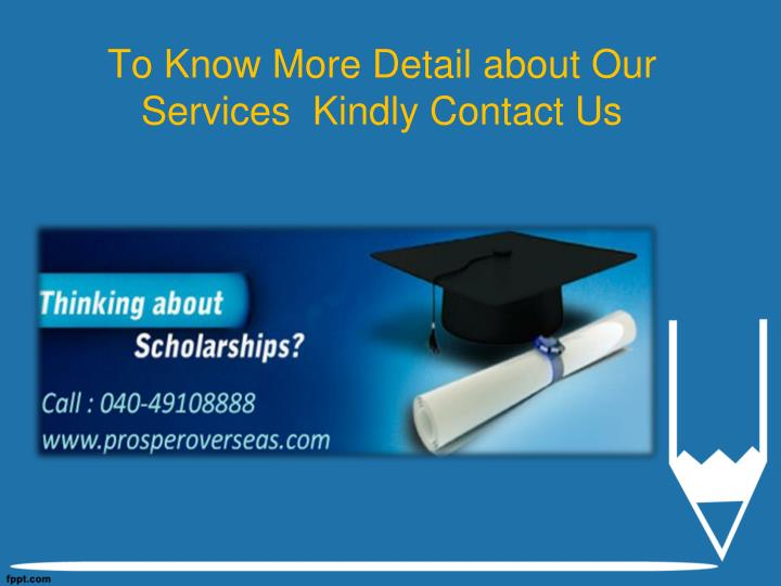 To Know More Detail about Our Services  Kindly Contact Us