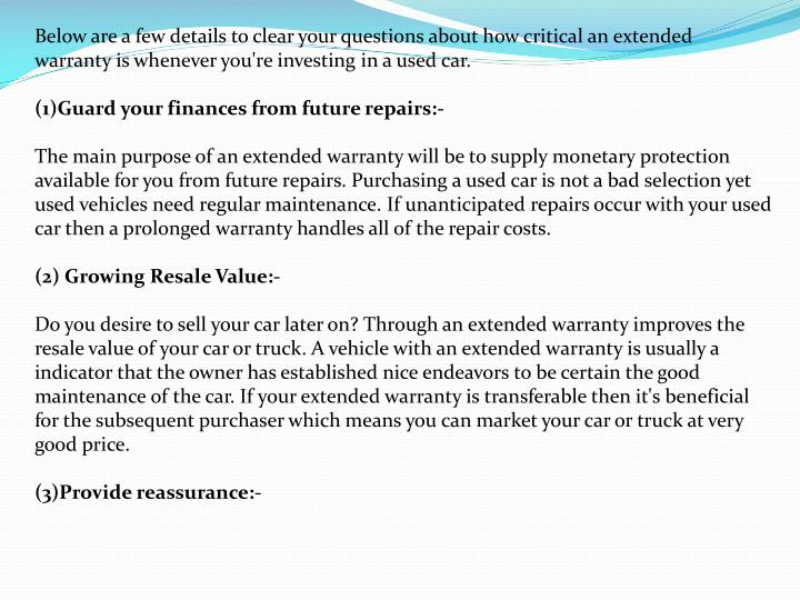 Below are a few details to clear your questions about how critical an extended warranty is whenever ...