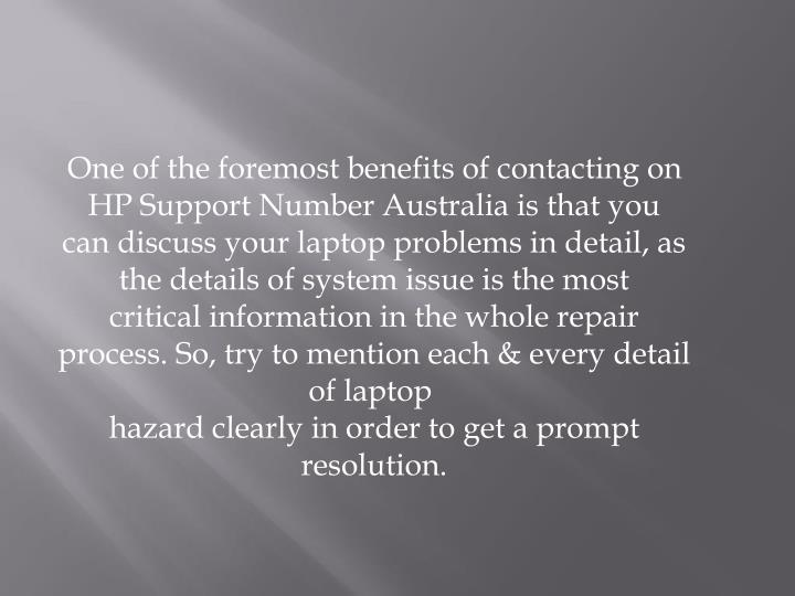 One of the foremost benefits of contacting on HP Support Number Australia is that you can