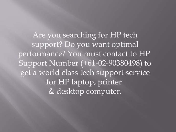 Are you searching for HP tech support? Do you want optimal performance? You must contact to HP