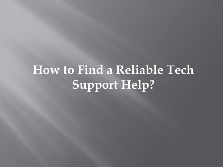 How to Find a Reliable Tech Support Help?