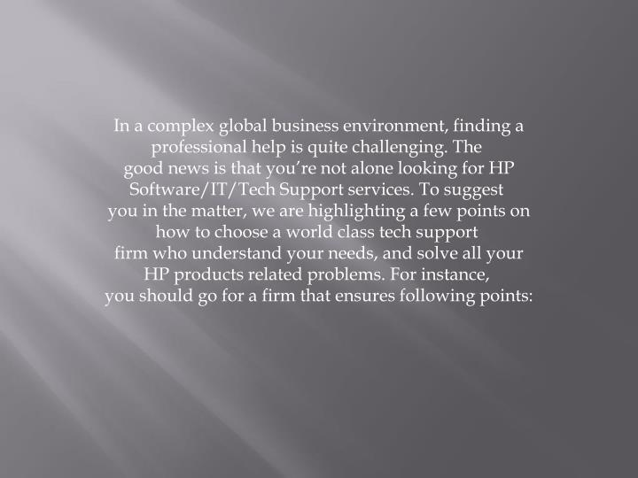 In a complex global business environment, finding a professional help is quite challenging. The