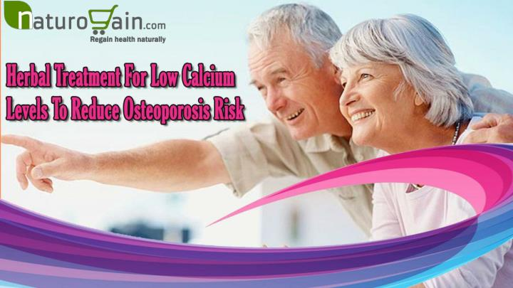 Herbal treatment for low calcium levels to reduce osteoporosis risk