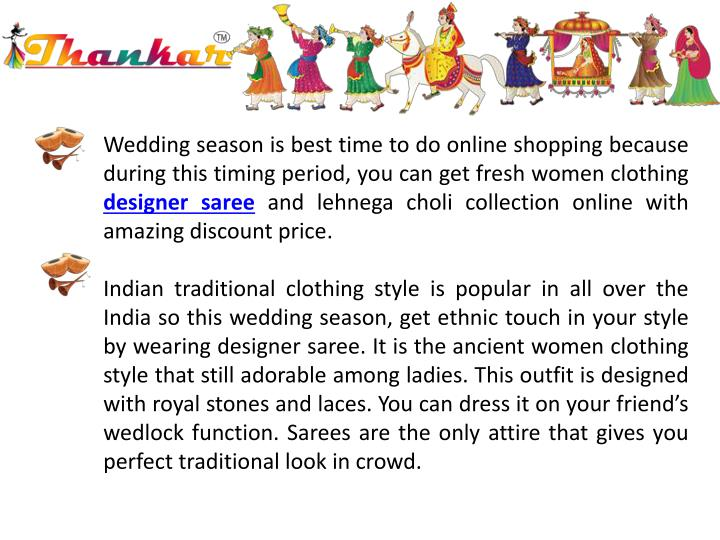 Wedding season is best time to do online shopping because during this timing period, you can get fre...