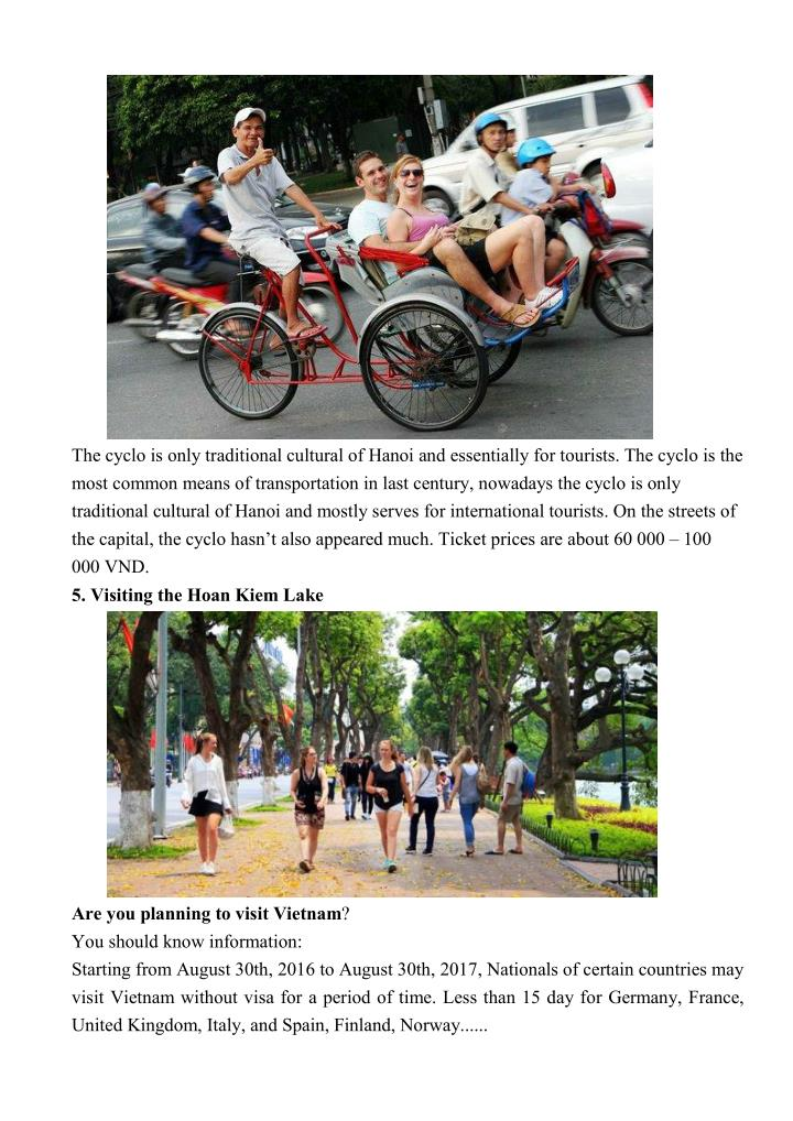 The cyclo is only traditional cultural of Hanoi and essentially for tourists. The cyclo is the