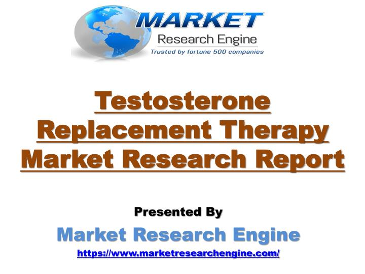 Testosterone replacement therapy market research report
