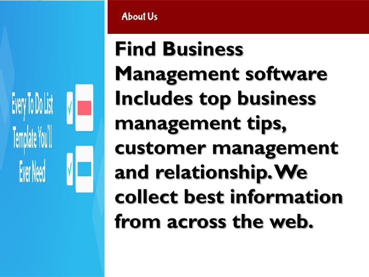 Find Business Management software Includes top business management tips, customer management and rel...