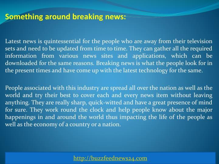 Something around breaking news: