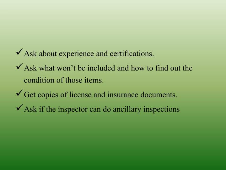 Ask about experience and certifications