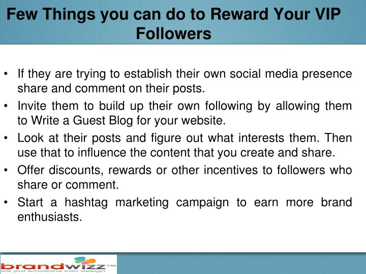 Few Things you can do to Reward Your VIP Followers