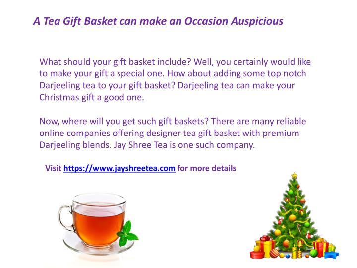 A Tea Gift Basket can make an Occasion Auspicious
