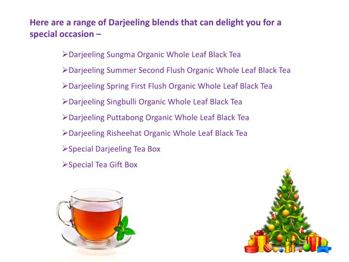 Here are a range of Darjeeling blends that can delight you for a special occasion –
