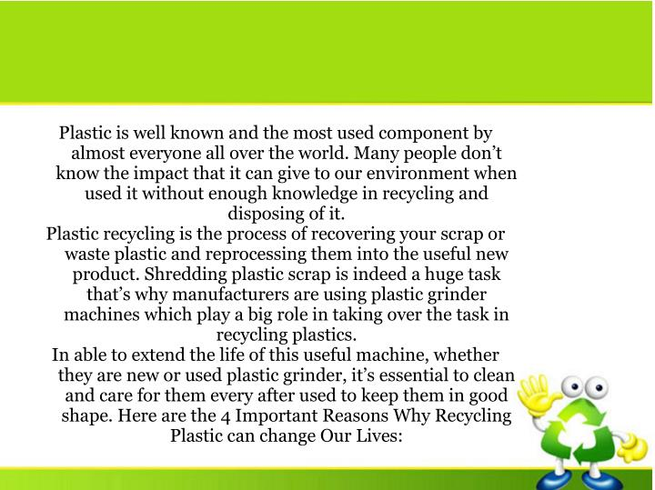 Plastic is well known and the most used component by