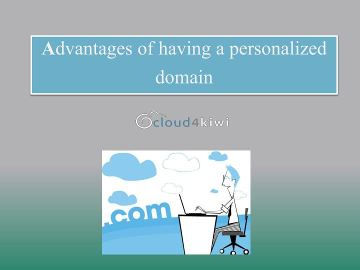 A dvantages of having a personalized domain
