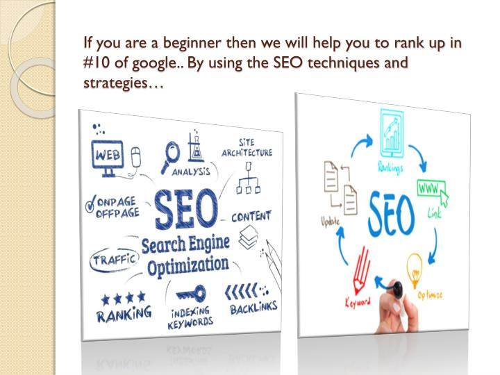 If you are a beginner then we will help you to rank up in #10 of