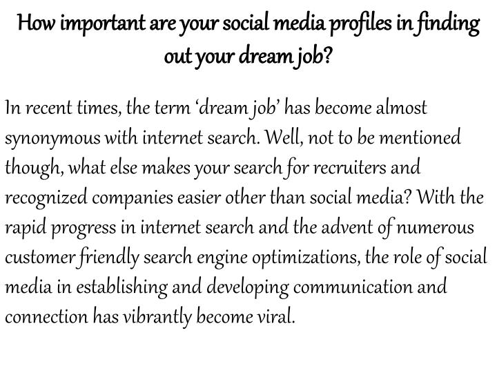 How important are your social media profiles in finding out your dream job?