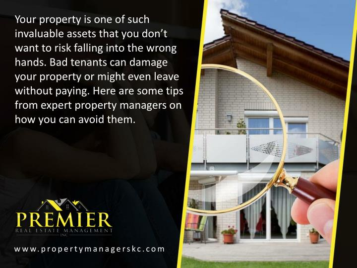 Your property is one of such invaluable assets that you don't want to risk falling into the wrong ...