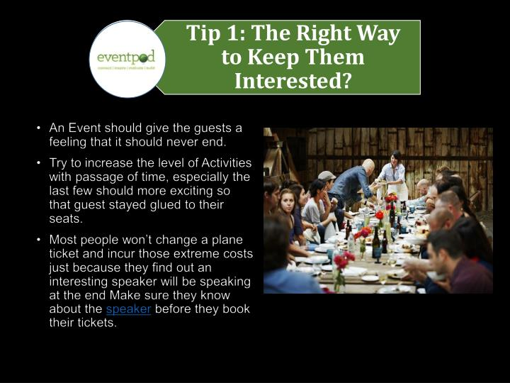 An Event should give the guests a feeling that it should never end.