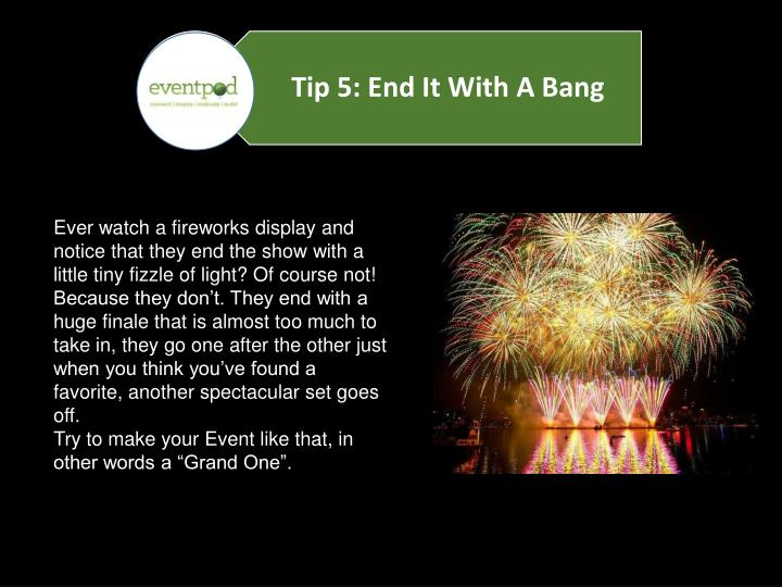 Ever watch a fireworks display and notice that they end the show with a little tiny fizzle of