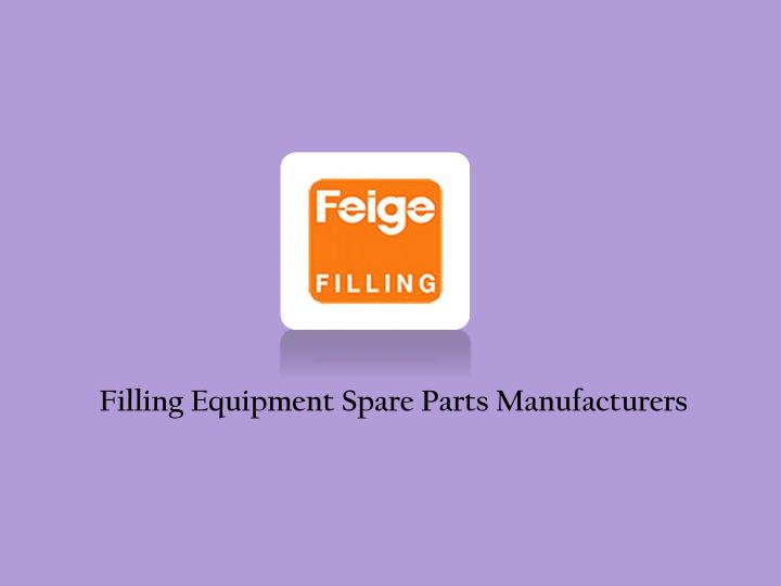 Filling Equipment Spare Parts Manufacturers