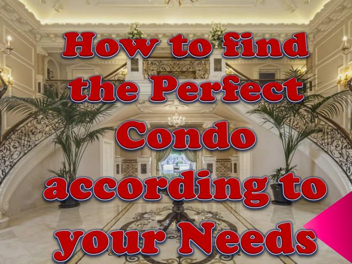 How to find the perfect condo according to your needs