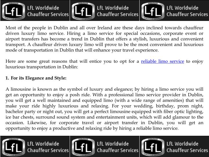 Most of the people in Dublin and all over Ireland are these days inclined towards chauffeur driven l...