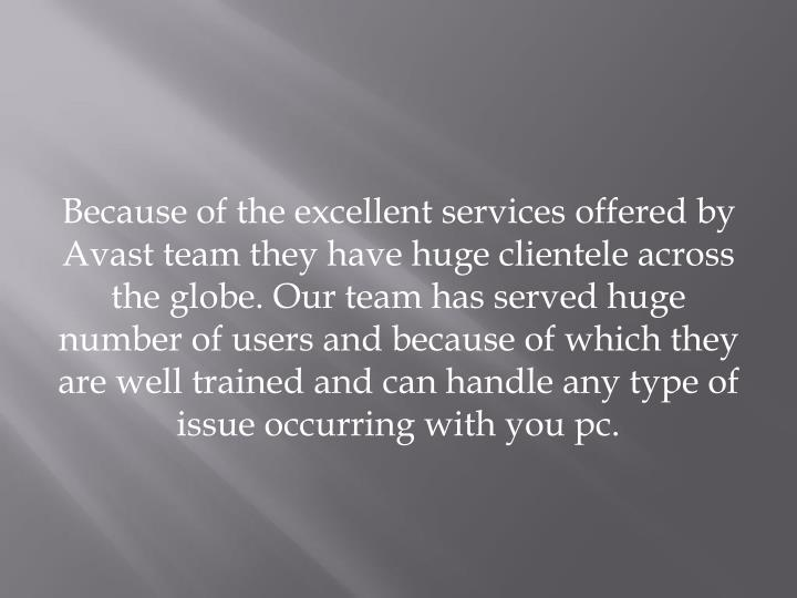 Because of the excellent services offered by