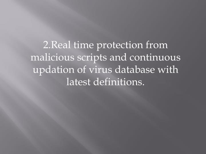 2.Real time protection from malicious scripts and continuous