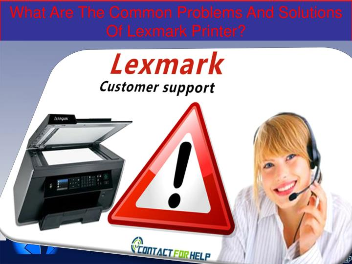 What Are The Common Problems And Solutions Of Lexmark Printer?