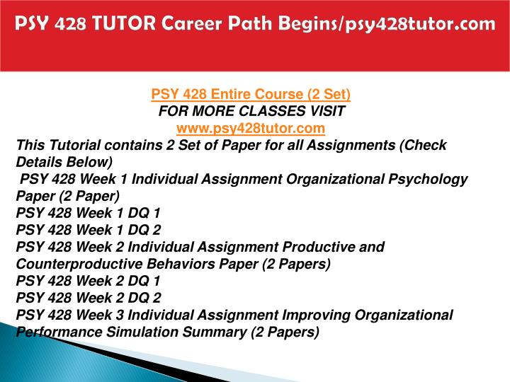 organizational psychology paper psy 428 For more classes visit wwwpsy428expertcom this tutorial contains 2 set of paper for all assignments (check details below) psy 428 week 1 individual assignment organizational psychology paper (2 paper.