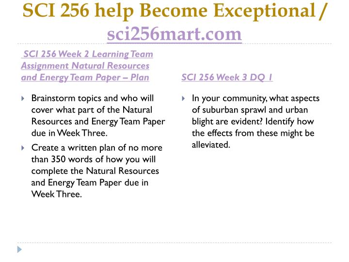 SCI 256 help Become Exceptional /