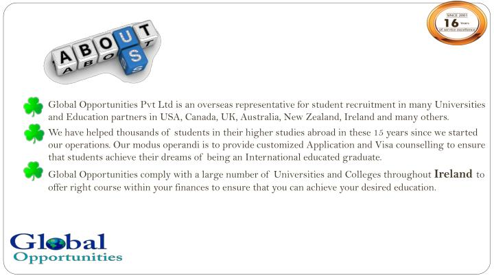 Global Opportunities Pvt Ltd is an overseas representative for student recruitment in many Universities