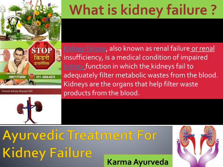 What is kidney failure ?
