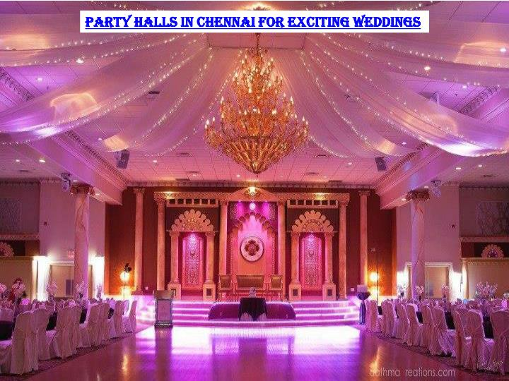 Party Halls in Chennai for exciting weddings