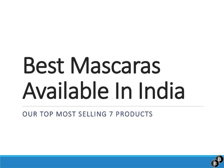 best mascaras available in india n.