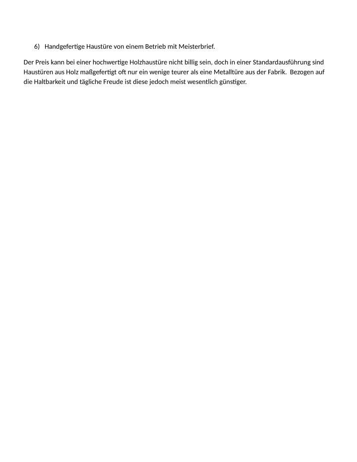 6) Handgefertige Haustüre von einem Betrieb mit Meisterbrief.