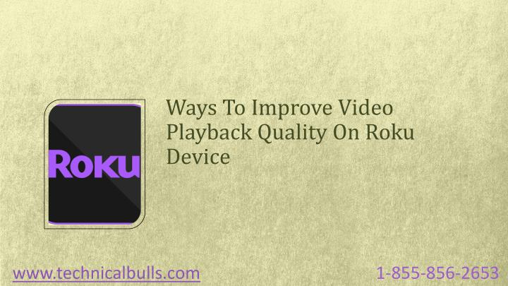 Ways to improve video playback quality on roku device