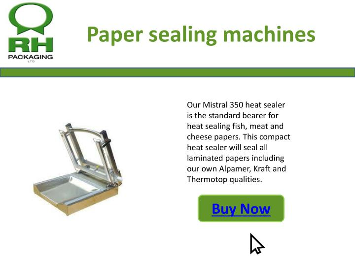Paper sealing machines