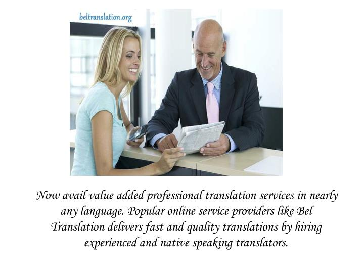 Now avail value added professional translation services in nearly