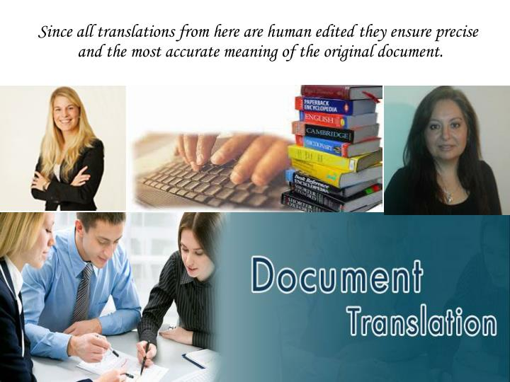Since all translations from here are human edited they ensure precise
