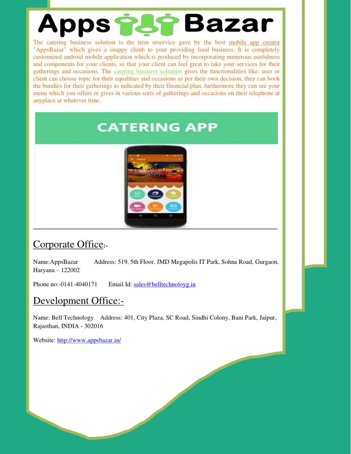 The catering business solution is the item orservice gave by the best mobile app creator