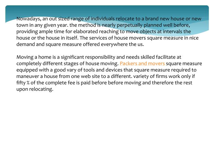 Nowadays, an out sized range of individuals relocate to a brand new house or new town in any given y...