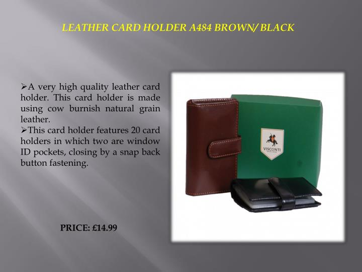 LEATHER CARD HOLDER A484 BROWN/ BLACK